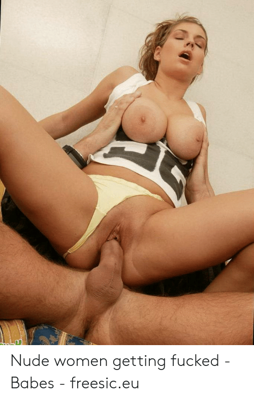 nude women getting pounded